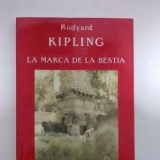 Libros de segunda mano: LA MARCA DE LA BESTIA.- RUDYARD KIPLING.- ED. VALDEMAR. Lote 196168323