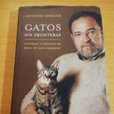 Libros de segunda mano: GATOS SIN FRONTERAS (ANTONIO BURGOS). Lote 196171147