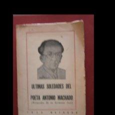 Libri di seconda mano: ULTIMAS SOLEDADES DEL POETA ANTONIO MACHADO (RECUERDOS DE SU HERMANO JOSÉ). JOSE MACHADO. Lote 196337908