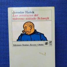 Libros de segunda mano: LAS AVENTURAS DEL VALEROSO SOLDADO SCHWEJK JAROSLAV HASEK. Lote 196338851