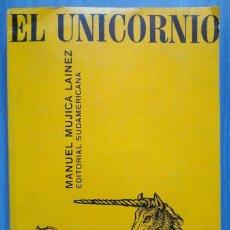 Libros de segunda mano: MANUEL MUJICA LAINEZ: EL UNICORNIO. PRIMERA EDICIÓN. 1965. Lote 196354970