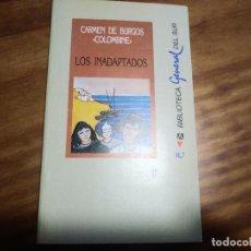 Livres d'occasion: LOS INADAPTADOS. CARMEN DE BURGOS. COLOMBINE. BIBLIOTECA GENERAL DEL SUR. GRANADA 1990. Lote 196454986
