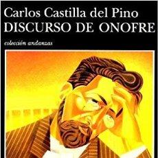 Libros de segunda mano: DISCURSO DE ONOFRE. CARLOS CASTILLA DEL PINO.-NUEVO. Lote 196671250