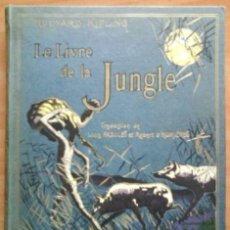 Libros de segunda mano: 1953 LE LIVRE DE LA JUNGLE - RUDYARD KIPLING / GRABADOS DE REBOUSSIN - EN FRANCÉS. Lote 196806247