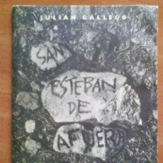 Libros de segunda mano: 1957 SAN ESTEBAN DE AFUERA - JULIAN GALLEGO . Lote 196807038