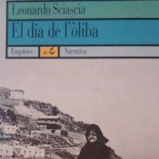 Libros de segunda mano: EL DIA DE L ÒLIBA DE LEONARDO SCIASCIA (EMPURIES). Lote 196930780