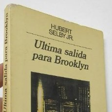 Libros de segunda mano: ÚLTIMA SALIDA PARA BROOKLYN - HUBERT SELBY JR.. Lote 196973938