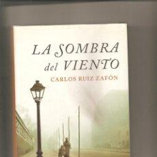 Libros de segunda mano: 1369. CARLOS RUIZ ZAFON. LA SOMBRA DEL VIENTO. Lote 197182078