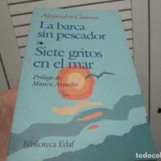 Libros de segunda mano: LA BARCA SIN PESCADOR , SIETE GRITOS EN EL MAR , ALEJANDRO CASONA. Lote 197374141