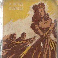 Libros de segunda mano: MIRTA. ESCRITA POR A. REYES HUERTAS. 1946. Lote 197399017