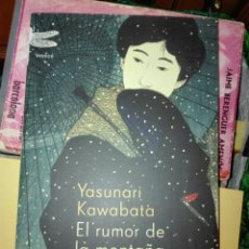 Libros de segunda mano: YASUNARI KAWABATA. EL RUMOR DE LA MONTAÑA. EMECÉ. 2007. LIBRO NUEVO. Lote 197982991
