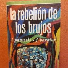 Libri di seconda mano: LA REBELIÓN DE LOS BRUJOS. I PAUWELS. J. BERGIER. PLAZA Y JANES EDITORES. Lote 198092973