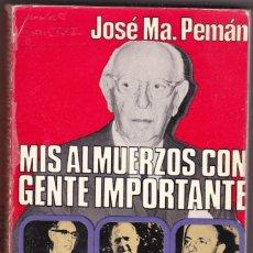 Libros de segunda mano: MIS ALMUERZOS CON GENTE IMPORTANTE - JOSÉ MARIA PEMÁN. Lote 198176892