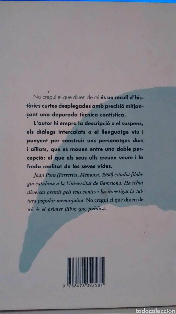 Libros de segunda mano: NO CREGUI EL QUE DIUEN DE MI DE JOAN PONS (COLUMNA) - Foto 2 - 198243025