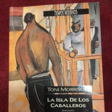 Livros em segunda mão: LA ISLA DE LOS CABALLEROS - TONI MORRISON. Lote 198250263