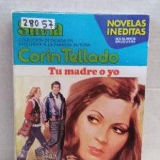 Livres d'occasion: 28057 - NOVELA ROMANTICA - CORIN TELLADO - COL SILVIA - TU MADRE O YO - Nº 292. Lote 198291596