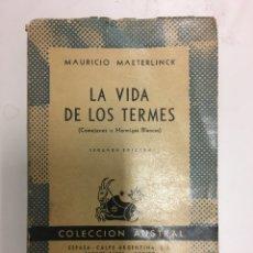 Libros de segunda mano: LA VIDA DE LOS TERMES. MAETERLINCK. AUSTRAL 2 EDICIÓN 1955. Lote 198304682