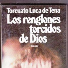 Libros de segunda mano: LOS RENGLONES TORCIDOS DE DIOS. TORCUATO LUCA DE TENA.. Lote 198324910