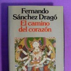 Libros de segunda mano: EL CAMINO DEL CORAZÓN / FERNANDO SÁNCHEZ DRAGÓ. 1ª EDICION. Lote 198333755