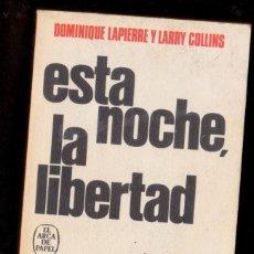 Libros de segunda mano: ESTA NOCHE LA LIBERTAD / LAPIERRE-COLLINS. Lote 198386951