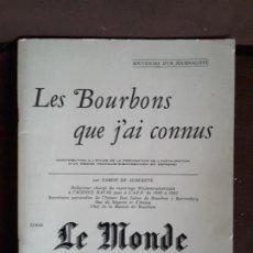 Libros de segunda mano: RAMÓN DE ALDERETE LES BOURBONS QUE J´AI CONNUS PARIS 1972 FRANCÉS LE MONDE . Lote 198728325
