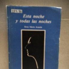 Livres d'occasion: 27233 - ESTA NOCHE Y TODAS LAS NOCHES - POR ROSA MARIA ARANDA - ED NARRATIVA - AÑO 1989. Lote 198966463