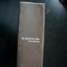 Libros de segunda mano: EL QUINTO DIA - FRANK SCHÄTZING - PRIMERA EDICIÓN 2006 - ED. PLANETA.. Lote 199206496
