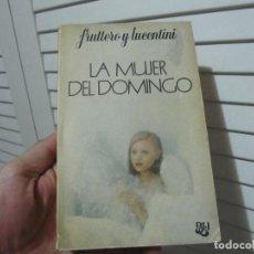Libros de segunda mano: LA MUJER DEL DOMINGO. FRUTTERO, CARLO; LUCENTINI, FRANCO. ED. NOGUER. BARCELONA 1976. Lote 199256375