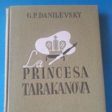 Livros em segunda mão: LA PRINCESA TARAKANOVA, DANILEVSKY. EDITORIAL APOLO. Lote 199464045