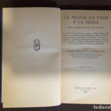 Libros de segunda mano: LA MUJER LA CASA Y LA MODA JOSE DELEITO Y PIÑUELA ESPASA CALPE 1954 SEGUNDA EDICION. Lote 199493046