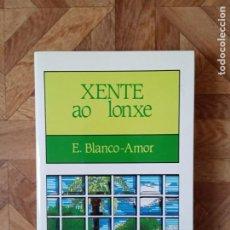 Libros de segunda mano: EDUARDO BLANCO-AMOR - XENTE AO LONXE. Lote 199578607