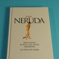Libros de segunda mano: PABLO NERUDA. VEINTE POEMAS DE AMOR Y UNA CANCIÓN DESESPERADA. LOS VERSOS DEL CAPITÁN. Lote 199672555