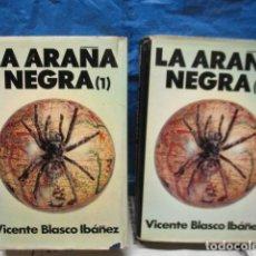 Libros de segunda mano: LA ARAÑA NEGRA DE: VICENTE BLASCO IBÁÑEZ.TOMO I Y II. Lote 199951885