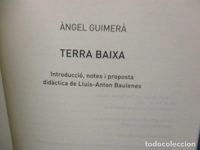 Libros de segunda mano: TERRA BAIXA - ANGEL GUIMERA - Foto 6 - 213445578
