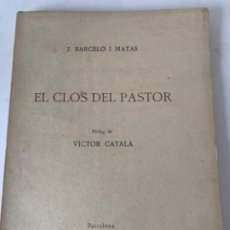 Libros de segunda mano: EL CLOS DEL PASTOR, DE J. BARCELÓ I MATAS. Lote 200095222