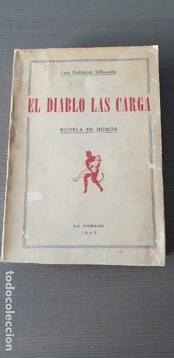 EL DIABLO LAS CARGA - LUIS GUTIERREZ VILLASANTE - 1947 - PRIMERA EDICION CON DEDICATORIA DEL AUTOR (Libros de Segunda Mano (posteriores a 1936) - Literatura - Narrativa - Otros)
