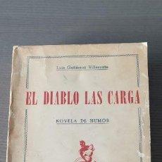 Libros de segunda mano: EL DIABLO LAS CARGA - LUIS GUTIERREZ VILLASANTE - 1947 - PRIMERA EDICION CON DEDICATORIA DEL AUTOR. Lote 200140981