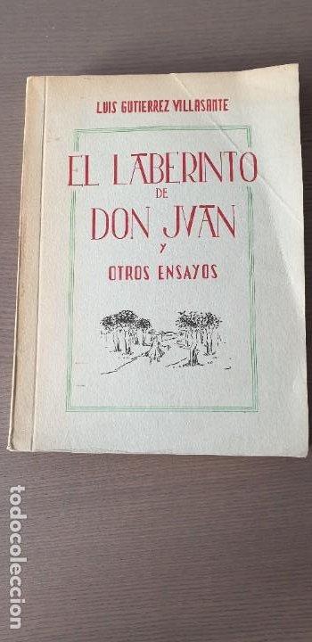 EL LABERINTO DE DON JUAN Y OTROS ENSAYOS. LUIS GUTIÉRREZ VILLASANTE. 1A EDICIÓN Y DEDICATORIA (Libros de Segunda Mano (posteriores a 1936) - Literatura - Narrativa - Otros)