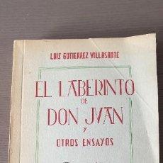 Libros de segunda mano: EL LABERINTO DE DON JUAN Y OTROS ENSAYOS. LUIS GUTIÉRREZ VILLASANTE. 1A EDICIÓN Y DEDICATORIA. Lote 200141411