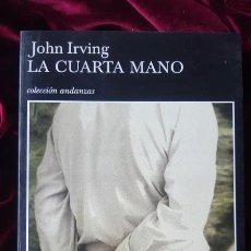 Libros de segunda mano: LA CUARTA MANO - JOHN IRVING - TUSQUETS 2001. Lote 200367957
