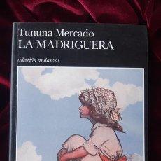 Libros de segunda mano: LA MADRIGUERA - TUNUNA MERCADO - TUSQUETS 1996. Lote 200367962