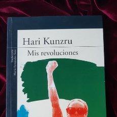 Libros de segunda mano: MIS REVOLUCIONES - HARI KUNZRU - ALFAGUARA 2008. Lote 200367982
