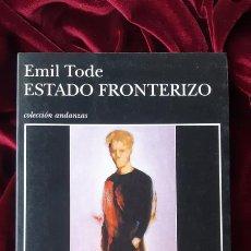 Libros de segunda mano: ESTADO FRONTERIZO - EMIL TODE - TUSQUETS 2002. Lote 200368018