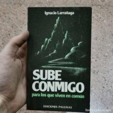 Livros em segunda mão: LIBRO - SUBE CONMIGO PARA LOS QUE VIVEN EN COMÚN - IGNACIO LARRAÑAGA - EDICIONES PAULINAS / 11.200. Lote 200386077