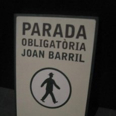 Livres d'occasion: JOAN BARRIL - PARADA OBLIGATORIA. Lote 200536821
