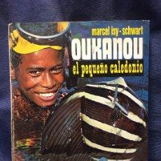 Libros de segunda mano: MARCEL ISY SCHWART OUKANOU EL PEQUEÑO CALEDONIO EDITORIAL MOLINO Nº 10 GALERIAS PRECIADOS BARCELONA. Lote 200648830