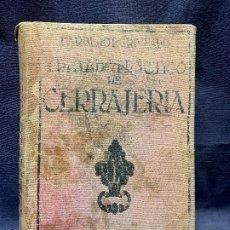 Libros de segunda mano: TRATADO PRACTICO DE CERRAJERIA G. GIL EDITOR E. BARBEROT MCMXXXII 1932 GUSTAVO GILI BARCELONA. Lote 200743338