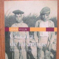 Libros de segunda mano: JUAN VILLA. CRÓNICA DE LAS ARENAS. LA OTRA CARA DE DOÑANA. 2005. Lote 200756855