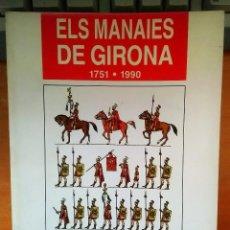 Libros de segunda mano: ELS MANAIES DE GIRONA 1751 1990. Lote 200793676