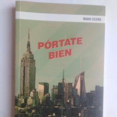 Livres d'occasion: PÓRTATE BIEN - NOAH CICERO - NOVELA AÑO 2015 . Lote 200798337